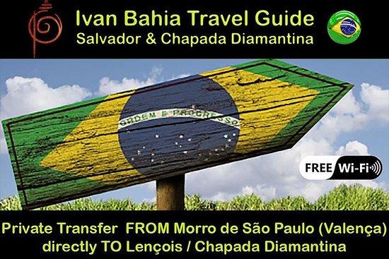 Ivan Bahia, Private Transfer from Morro de Sao Paulo/Boipeba to Lençois, Chapada: Private Transfer Valença (islands Morro de Sao Paulo/Boipeba) to Lençois-Chapada