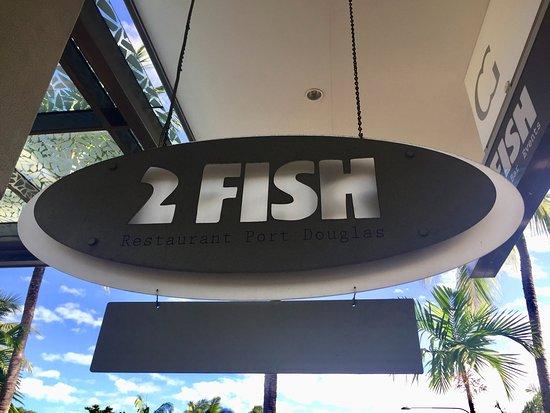 2 Fish Restaurant: Entrance sign