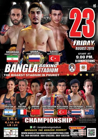 Bangla Boxing Stadium reserves to the right  to change the fight program without prior notice.  Depending on uncontrollable situation,the accident of the fighter,etc. *********************** Booking available at TOUR AGENCY. Or information below: Whatsapp :+66641283395 /+66640615050 Wechat : banglaboxing Line ID : banglaboxingstadium www.banglathaiboxing.com www.banglathaiboxingstadiumpatong.com www.banglaboxing.net Call : +66 64 061 5050 / +66 64 128 3395 / +66 64 138 3130