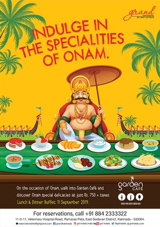 Enjoy the authentic Kerala Food on Onam day the 11th September 2019 for Lunch and Dinner at Garden Cafe, Grand Kakinada by GRT Hotels.