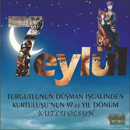 İlçemiz Turgutlunun düşman işgalinden kurrtuluşu'nun 97. ci yıl dönümü olan 7 Eylül Kutlu olsun.. Gamalı Köftecisi..