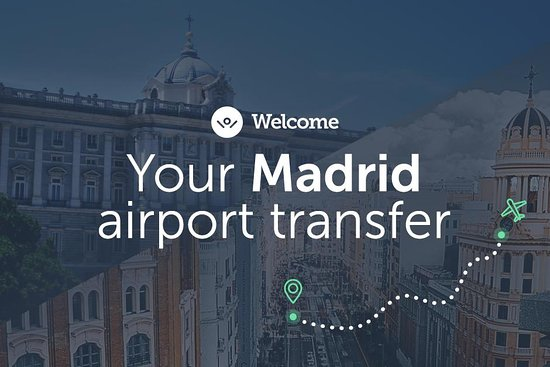 Madrid Tours & Transfers - Welcome Pickups