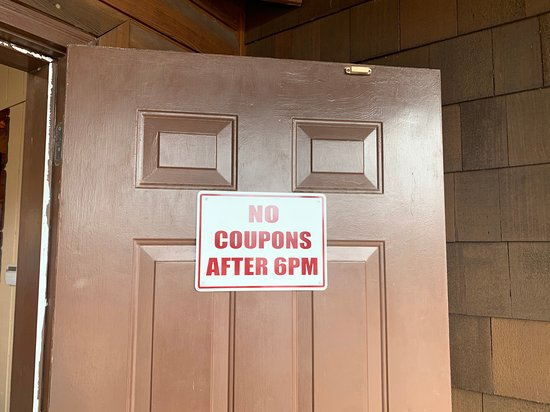 No coupons after 6pm on door as you enter
