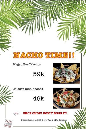 Chops! Meat & Gin: SPECIAL PRICE HOMEMADE NACHOS  November 1st to November 30th 2019 11:00 - 24:00  CHOP CHOP!  DON'T MISS IT !