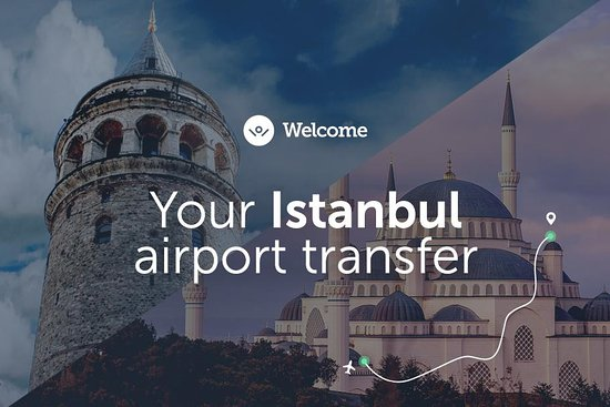 Istanbul Tours & Transfers - Welcome Pickups