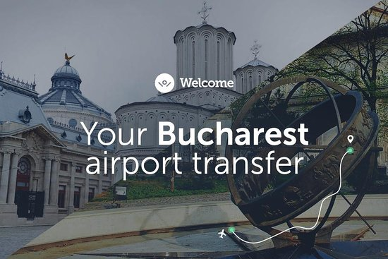 Bucharest Airport Transfers - Welcome Pickups