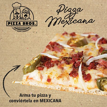Pizzeria 100% mexicana ¿Ya probaste La Mexicana?