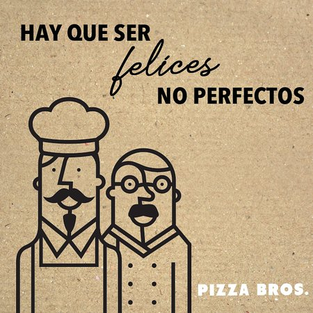 Frases Pizza Bros