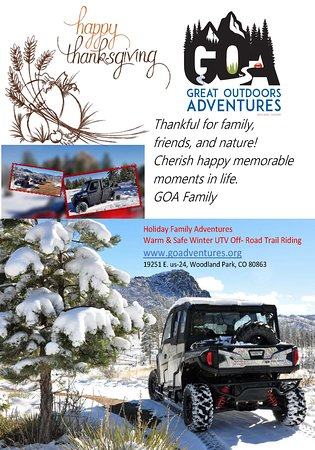 """Great Outdoors Adventures team hopes everyone has a wonderful Thanksgiving with family and friends. Memorable family experiences in Pike National Forest, we are offering fun Winter guided UTV off-road trail riding adventures through Thanksgiving weekend. """" More miles, more smiles, more fun"""""""