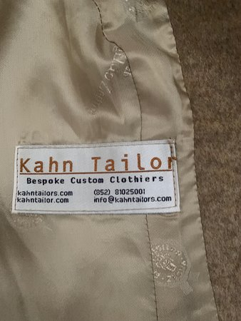 Kahn Tailor : Cashmere coat finest quality. Highly recommended. One of the best experiences from my trip to Hong Kong.