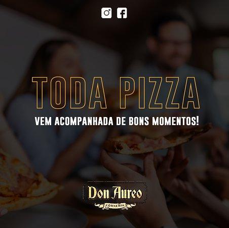 Toda pizza vem acompanhada de bons momentos! 😍🍕 ▫️ #diadereuniragalera #donaureo
