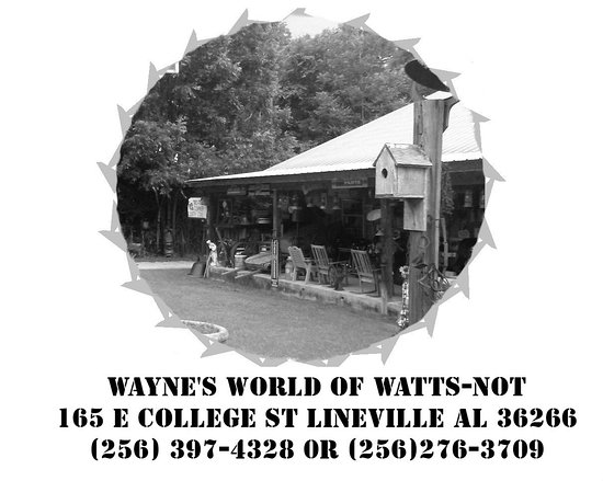 While in Lineville A nice place to visit is Wayne's World of Watts-Not, Owned by Wayne Watts former Chief of Police here as well as county Commissioner. Visited by American Pickers there is something for everyone.            -