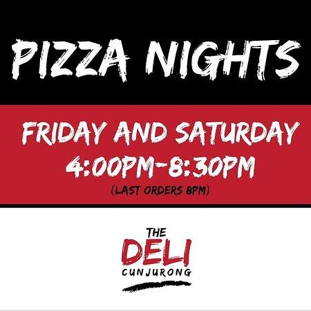 Pizza Friday and Saturday nights.