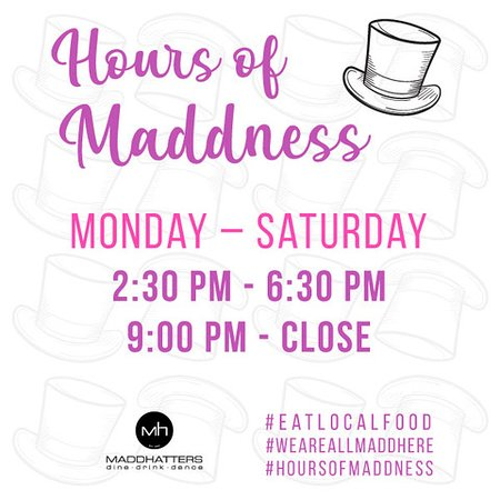 Hours of Maddness ( AKA Happy Hour)