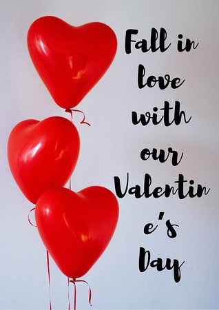 VALENTINE'S DAY  Spoil each other this Valentine's Day Friday 14th February 2020  Because flowers and chocolate can only say so much, we've taken on the responsibility of playing cupid this Valentine's Day.  Our Valentine's Dinner offers 3 course set menu which includes rose and bubbles on arrival.