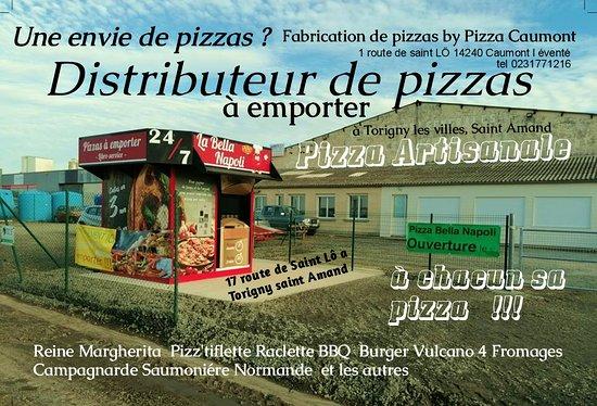 Caumont-L'Evente, Франция: pizza caumont met a votre disposition un distributeur de pizza s fraîche a saint Amand 17 route de saint lo 50160