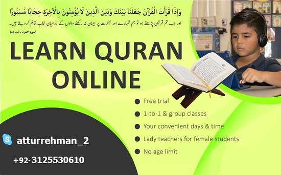 Storbritannien: we are providing online Quran tutoring service so you or your child can learn  Holy Quran with Tajweed or Tafseer islamic stories and dua at your desired time and days with live Quran teacher. Skype id =  atturrehman_2  Our Website --http://bit.ly/2v7Mt2T