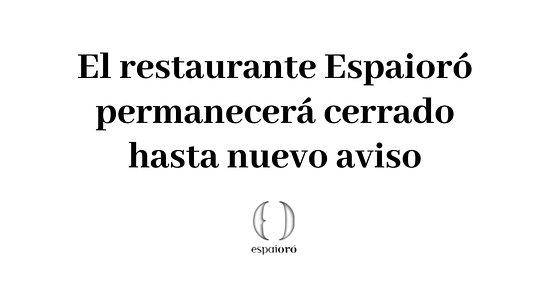 Fraga, España: El restaurante Espaioró permanecerá cerrado hasta nuevo aviso siguiendo las indicaciones por la crisis sanitaria de coronavirus.