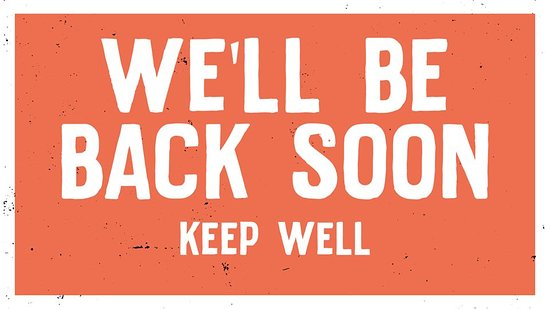 We'll be back with you as soon as possible