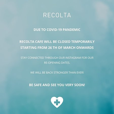 Due to covid-19 pandemic,  Recolta cafe will be closed temporarily starting from 26 th of march onwards  Stay connected through our instagram for our re-opening dates.   We will be back stronger than ever.   Be safe and see you very soon!  #flattenthecurve #stayathome #staysafe #RECOLTABALI