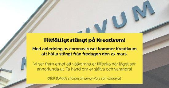 Karlshamn, Schweden: Tillfälligt stängt på Kreativum!   Med anledning av coronaviruset kommer Kreativum  att hålla stängt från fredagen den 27 mars.  Vi ser fram emot att välkomna er tillbaka när läget ser annorlunda ut. Ta hand om er själva och varandra!  OBS! Bokade skolbesök genomförs som planerat.