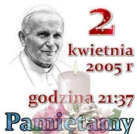 Europa: 16.10.1978  from Poland to Roma 2.04.2005 from Roma to  heaven We remember