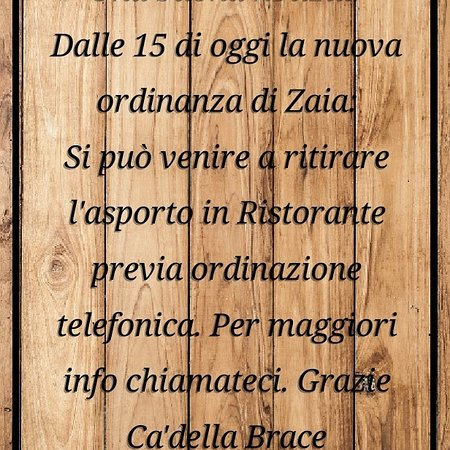 Con la nuova ordinanza di Zaia è ora possibile venire a ritirare l'asporto presso il ns Ristorante Ca'della Brace