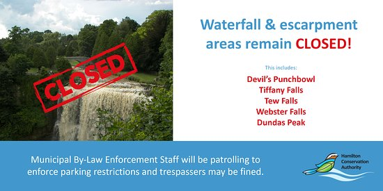 Dundas, Canada: COVID19 Waterfall and escarpment areas will remain closed until further notice. These areas pose a particular difficulty for physical distancing as their natural features and limitations mean that the trail systems are narrow and there are natural gathering areas such as lookouts and trail head entrances. A date has not been set for their opening.