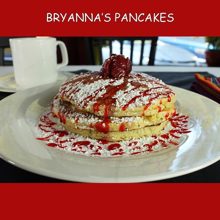 Try our amazing Bryanna's Pancakes!