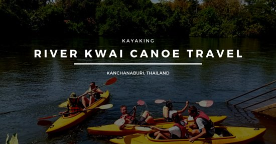 ‪RiverKwaiCanoe Travel‬