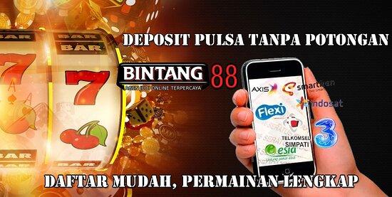 Bintang88 Slot Online Deposit Pulsa Tanpa Potongan Menyediakan Tempat Bermain Slot Online 24 Jam Deposit Pulsa