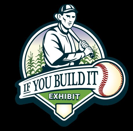 If You Build It Exhibit