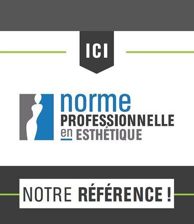 Exigez la norme professionnelle pour votre bienveillance. Norme établie par le gouvernement dirigée par les soins personnels du Québec.