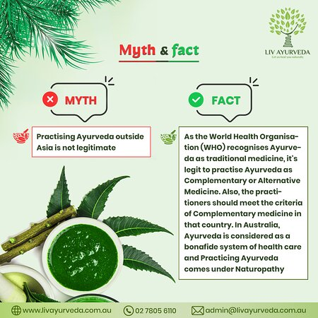 There are lots of deceiving myths about Ayurveda. As the propagators of Ayurveda, we feel obliged to educate you about Ayurveda and correct any misconceptions. One of the common misconceptions about Ayurveda is that it's not a legitimate practice in countries outside south east Asia. visit our website: http://livayurveda.com.au
