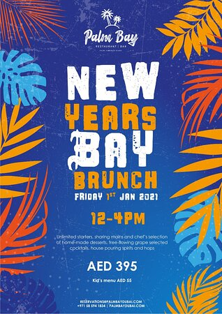 New Years Bay Brunch Friday 1st of January 2021 12- 4 pm AED 395 Includes unlimited starters, sharing mains, chefs selection of home made desserts, free - flowing grape, selected cocktails, house spirits and hops Kids menu AED 55