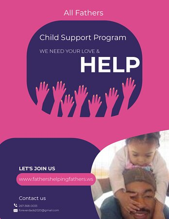 United States: FATHERS HELPING FATHERS with child support problems   Bringing together a Global community of Fathers/dads that seek the in betterment of our children's financial future  contact us  youtube : https://youtu.be/9N_5if3UZiI  Email : foreverdads2020@gmail.com Phone : 267-368-0033  Web link : http://www.fathershelpingfathers.ws/