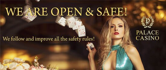 We are daily open! Visit Palace Casino, and play the Palace games!