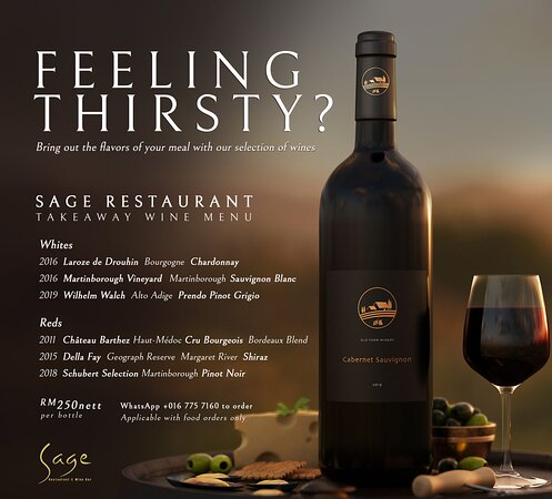 Always remember: red wines go with red meat; white wines go with light meat. Sage Restaurant wine list