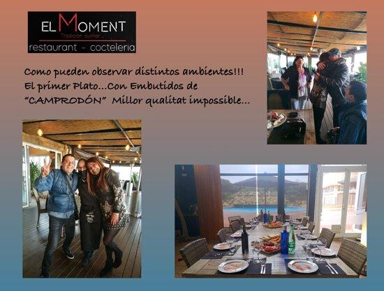 Blanes, Spain: Es un Restaurant... Que sabe cautivarte para que vuelvas... Por sus diferentes ambientes por el trato que nos dan y por la calidad de todos sus platos!!!...