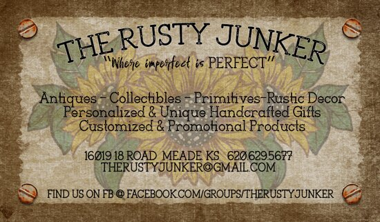Meade, KS: The Rusty Junker. . . Specializing in Antiques, Collectibles and Rustic & Farmhouse Home Decor. We also have many handcrafted and gift items. We provide a unique shopping experience and our inventory is mostly one of its kind.  Located outside of City Limits!  Two miles south of the stoplight on State Highway 23 & P Road.    Winter Hours: Friday 12-5 & Saturday 10-1 (weather permitting) Summer Hours: Saturday 10-1 Fall/Holiday Hours: Thursday/Friday 12-5 & Saturday 10-1 Appointments Available.