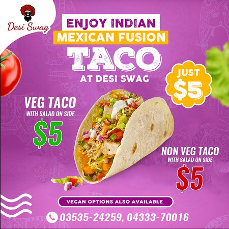 Have each tasty bite with a smile! Enjoy delicious TACO-an Indian-Mexican fusion for $5 only. ·        Bookings are on for Dine-in/Take-Away/Delivery    ·        Call us on 03535-24259, 04333-70016 ·        Come at DESI SWAG, 202-204, Barkly Street, Ararat- Vic. See https://desiswagvictoria.com/