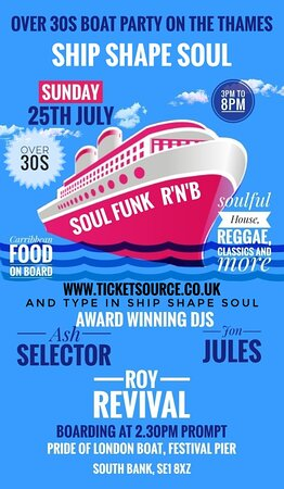Soul boat on Sunday 25th July Come join the party on the pride of London. Make sure you reserve your preferred date for a Thames River Party Boat. Call  07906115837. Thames River Wedding Boats & London River Party Cruises & Events is a treasured attraction on the Thames River ideal for London sightseeing tours, lunch and dinner cruises with BBQ's, unforgettable weddings, birthday and anniversary parties, Hen and Stag nights and corporate events.
