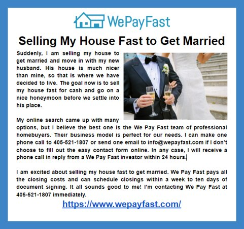 Oklahoma: My online search came up with many options, but I believe the best one is the We Pay Fast team of professional homebuyers. Their business model is perfect for our needs. I can make one phone call to 405-521-1807 or send one email to info@wepayfast.com if I don't choose to fill out the easy contact form online. In any case, I will receive a phone call in reply from a We Pay Fast investor within 24 hours.