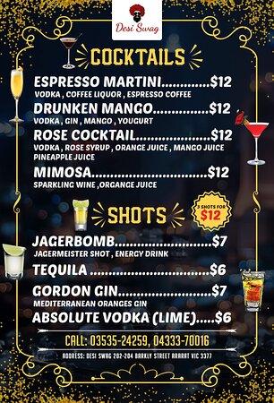 Enjoy DESI SWAG's yummy COCKTAILS & SHOTS! Just grab it to raise your spirits! COCKTAILS Espresso Martini 💲12 (Vodka, coffee liquor, espresso coffee) Drunken Mango 💲12 (Vodka, gin, mango, yogurt) Rose cocktail 💲12 (Vodka, rose syrup, orange juice, mango juice, pineapple juice) Mimosa 💲12 (Sparkling wine, Orange juice) 3 shots for 💲12 SHOTS Jagerbomb 💲7 (Jagermeister shot, energy drink) Tequila 💲6 Gordon Gin 💲7 (Mediterranean oranges Gin) Absolute lime 💲6 ◾️ Dine-in/Take-Away/Delivery