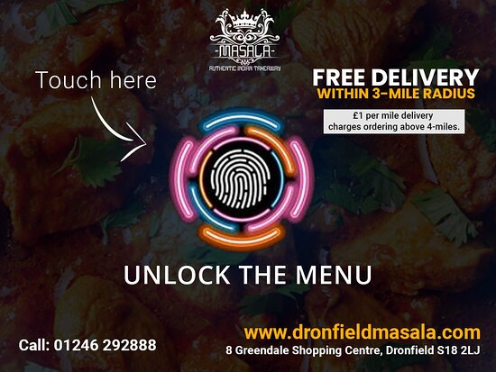 Touch here to unlock the mystery that leads to Dronfield Masala. 👉 Free delivery within 3-miles radius. 👉 £1 per mile delivery charges ordering above 4-miles.