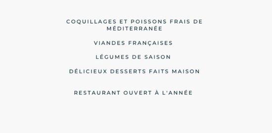 Cuisine méditerranéenne de saison. Depuis 1998. Poissons frais et fruits de mer. Viandes françaises. Délicieux desserts maison