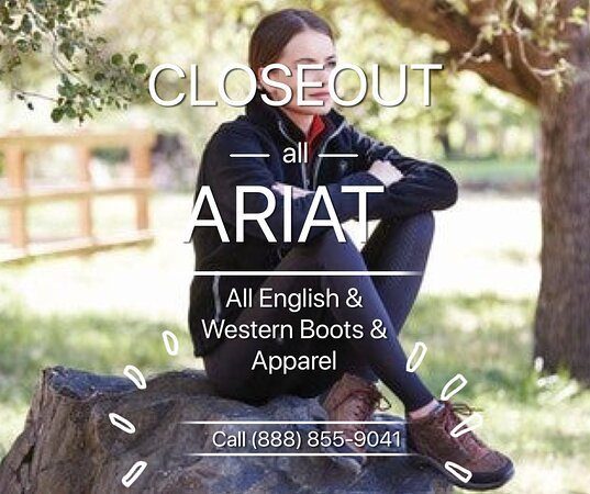 We currently have a huge ARIAT Closeout Sale at the store and online. Check it out!