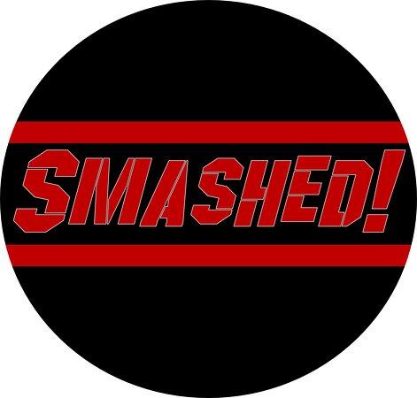 SMASHED!