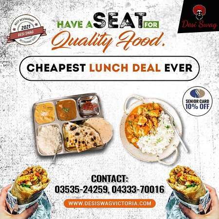 Take a seat for delicious food and one of our best lunch deals ever. Opt for your desired savory meals/side dishes/snacks.. ·        10% OFF for Seniors Card  and Birthday Parties ·        Make your bookings-dine-in/Take-Away/Delivery on 03535-24259, 04333-70016  ·        Come to DESI SWAG, 202-204, Barkly Street, Ararat-Vic.  ·        Order online at https://desiswagvictoria.com/welcome/menu_order