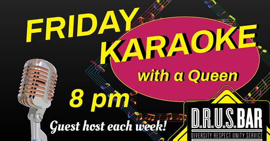 Friday Karaoke with some of your favorite Queens!